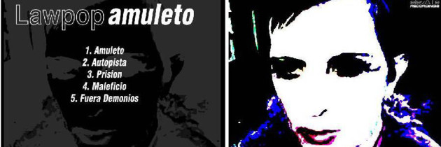 "LaW PoP presenta su EP ""Amuleto""!!"