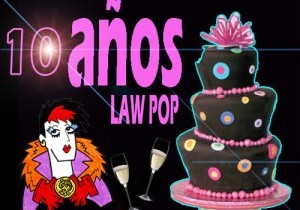 10 años de LaW PoP!