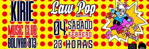 LaW PoP en vivo en Kirie Music Club el 4 de febrero