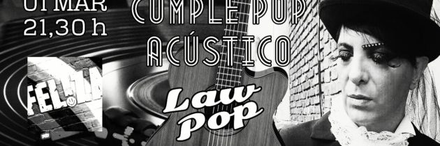 LaW PoP cumple pop mas acústico mágico en Feliza, C.a.b.a
