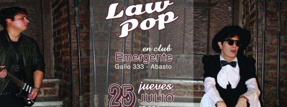 LaW PoP en El Emergente bar, 25/07 show 15 años