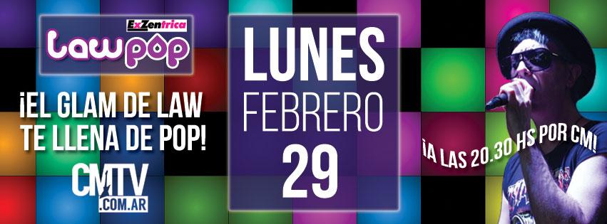 ¡LaW PoP se presentará en CM; el canal de la música el 29/02 a las 20, 30hs! (Click en la foto para mas info)