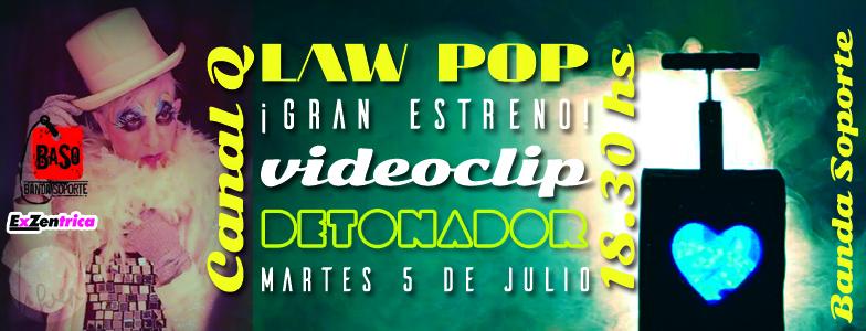 """LaW PoP lanza su nuevo single y videoclip """"Detonador"""" 2016 (Click en la foto para mas info)"""